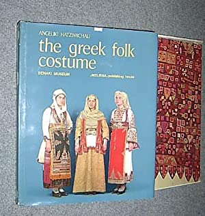The Greek Folk Costume. (= Greek Folk: Hatzimichali, Angeliki: