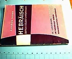 Hebräisch durch Selbst-Unterricht. 50 Lektionen in Elementar-Hebräisch.: Rosen, Aharon: