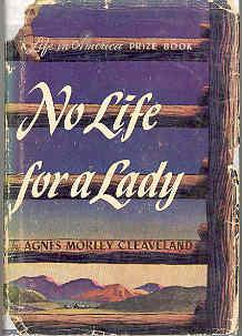 No Life for a Lady: Agnes Morley Cleaveland