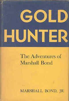 Gold Hunter The Adventures of Marshall Bond: Marshall Bond Jr