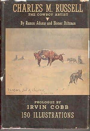 Charles M Russell The Cowboy Artist: Ramon Adams, Homer Britzman
