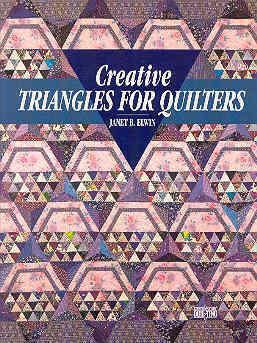 Creative Triangles for Quilters: Elwin, Janet B.