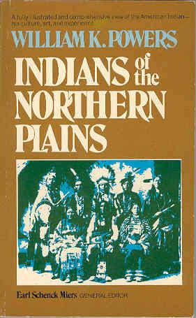 Indians of the Northern Plains: William K Powers