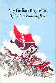 My Indian Boyhood: Standing Bear, Luther
