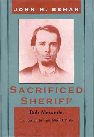John Harris Behan: Sacrificed Sheriff: Alexander, Bob