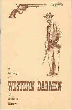 A Gallery of Western Badmen: William Waters