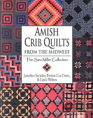 Amish Crib Quilts from the Midwest: The: Smucker, Janneken;Welters, Linda;Crews,