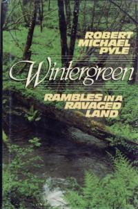 Wintergreen: Rambles in a ravaged land, Pyle, Robert Michael