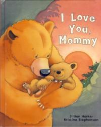 I Love You Mommy: Jillian Harper