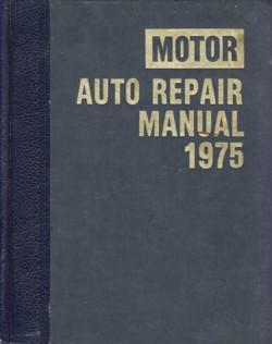 Motor Auto Repair Manual 1975 38th Edition: Louis C Forier