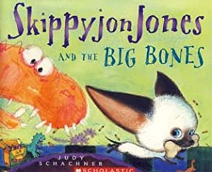 Skippyjon Jones and the Big Bones: Judy Schachner