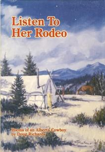 Listen to Her Rodeo : Poems of an Alberta Cowboy