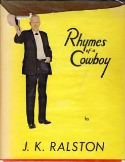 Rhymes of a Cowboy: J K Ralston