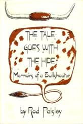 The Tale Goes With the Hide Memoirs of a Bullshooter