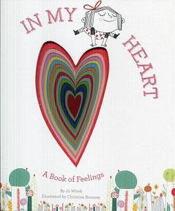 In My Heart: A Book of Feelings: Jo Witek
