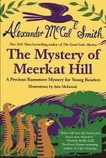 Mystery of Meerkat Hill (Precious Ramotswe Mysteries: Alexander McCall Smith