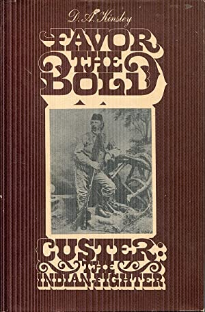 Favor the Bold, Volume 2: Custer the Indian Fighter