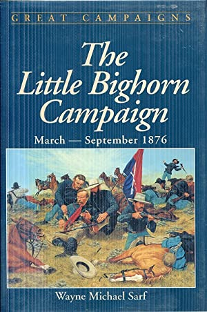 Little Bighorn Campaign (Great Campaigns Series)
