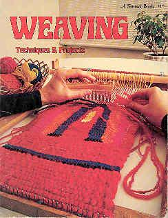 Weaving Techniques & Projects: Sunset Publishing Staff
