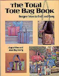 The Total Tote Bag Book: Designer Totes: Aiken, Joyce; Laury,