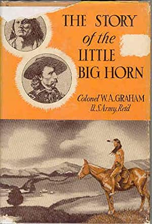 The Story of the Little Big Horn Custer's Last Fight