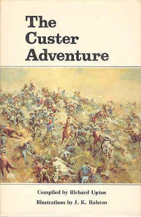 The Custer Adventure As Told By Its: Richard Upton