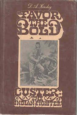Favor the Bold Custer The Indian Fighter
