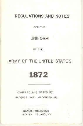 Regulations and Notes for the Uniform of the United States of America 1872