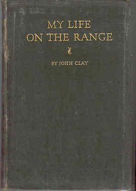 My Life on the Range: John Clay