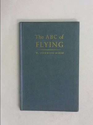 The ABC of Flying: Lt Col W