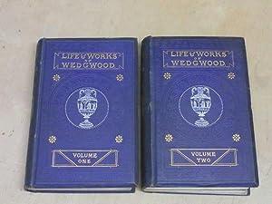 The Life and Works of Josiah Wedgwood: Eliza METEYARD