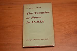 The Transfer of Power in India 1945-7.: Lumby, E.W. R.