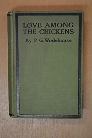Love Among the Chickens.: WODEHOUSE, P.G.