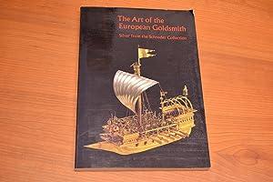 The Art Of The European Goldsmith. Silver: Hayward J.F, Schroder