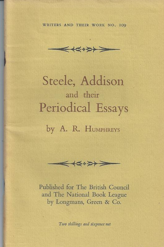 steele addison and their periodical essays by humphreys ar  steele addison and their periodical essays humphreys ar
