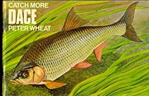 Catch More Dace: Wheat, Peter