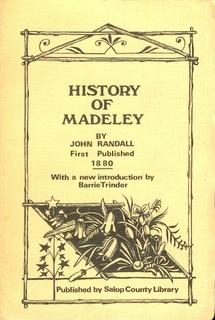 History of Madeley Including Ironbridge, Coalbrookdale &: Randall, John, with