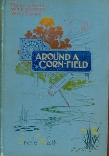 Around a Cornfield [expressed on the front cover as Corn-Field ]