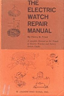 The Electric Watch Repair Manual ( Second & Best Edition)