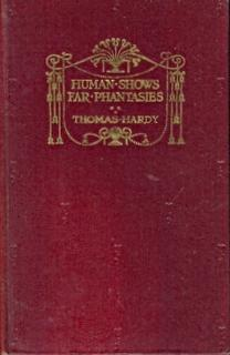 Human Shows Far Phantasies Songs and Trifles: Hardy, Thomas