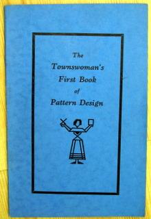 The Townswoman's First Book of Pattern Design, for the Craftswoman who ' cannot draw '