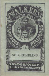 No Grumbling - Walker's Original Series of Humourous (sic) Dialogues for Festivals and Anniversar...