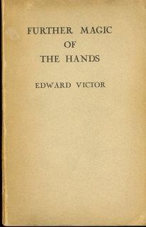 Further Magic of the Hands: Victor, Edward