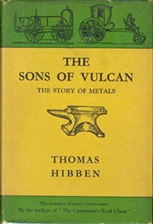 The Sons of Vulcan. The Story of Metals