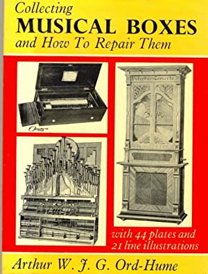 Collecting Musical Boxes and How to Repair Them. (CLIFF PARFIT's copy)