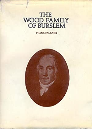 The Wood Family of Burslem. A Brief Biography of Those of Its Members Who Were Sculptors, Modelle...