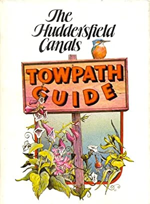The Huddersfield Canals Towpath Guide