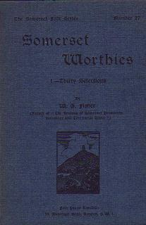 Somerset Worthies 1. Thirty Selections, Being Volume Number 27 in the Somerset Folk Series
