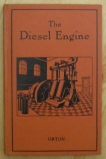 The Diesel Engine. An Introductory Treatment of the Principles of Working, Construction, and Oper...