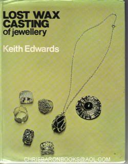 Lost Wax Casting of Jewellery. An Introduction to Investment Casting